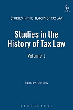 Studies in the History of Tax Law, Volume 1
