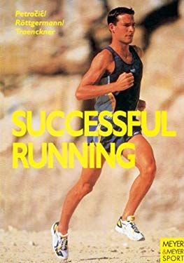 Successful Running: The Medical and Biological Background to Improved Performance 9781841260068