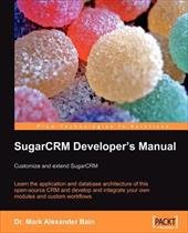 9781847192066: sugarcrm developer's manual: customize and extend.
