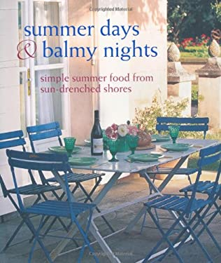 Summer Days & Balmy Nights: Simple Summer Food from Sun-Drenched Shores 9781849752077