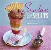 Sundaes & Splits: Delicious Recipes for Ice Cream Treats 7507331
