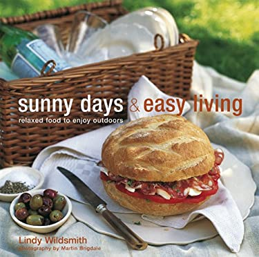 Sunny Days & Easy Living: Relaxed Food to Enjoy Outdoors 9781845979881