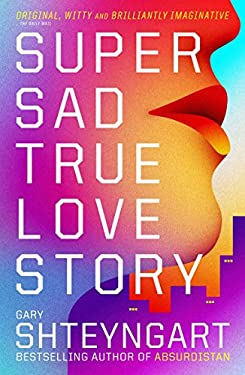 Super Sad True Love Story 9781847082497