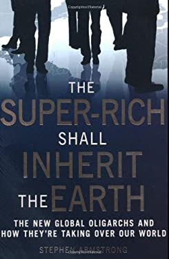 Super-rich Shall Inherit the Earth 9781849010412