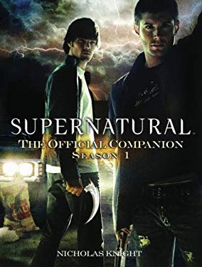 Supernatural: The Official Companion Season 1 9781845765354