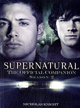 Supernatural: The Official Companion Season 2 9781845766573