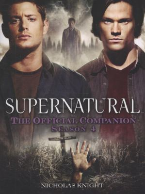 Supernatural: The Official Companion Season 4 9781848567382