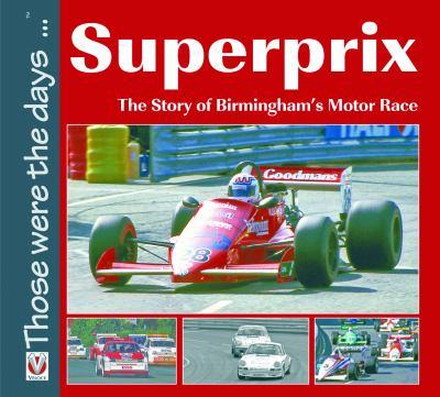 Superprix: The Story of Birmingham's Motor Race 9781845842420