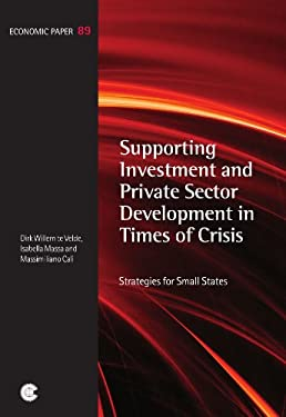 Supporting Investment and Private Sector Development in Times of Crisis: Strategies for Small States 9781849290173