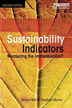 Sustainability Indicators: Measuring the Immeasurable? 9781844072996