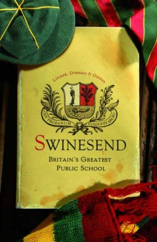 Swinesend: Britain's Greatest Public School 9781843545200