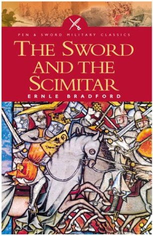 Sword and the Scimitar: The Saga of the Crusades 9781844150410