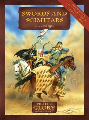 Swords and Scimitars: The Crusades 9781846033476