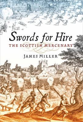 Swords for Hire: The Scottish Mercenary 9781841584461