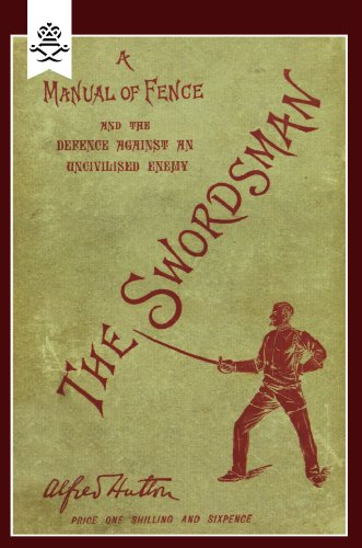 Swordsman: A Manual of Fence and the Defence Against an Uncivilised Enemy 9781845743659