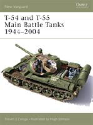 T-54 and T-55 Main Battle Tanks 1944-2004 9781841767925