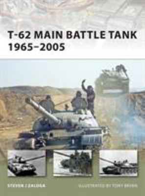 T-62 Main Battle Tank 1965-2005 9781846033902