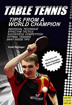 Table Tennis: Tips from a World Champion 9781841263243