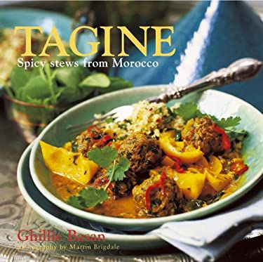 Tagine: Spicy Stews from Morocco 9781845974794