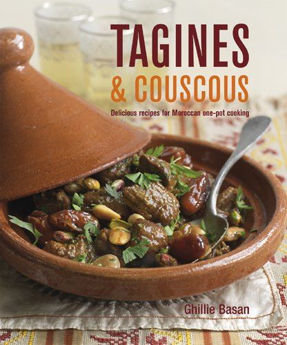 Tagines & Couscous: Delicious Recipes for Moroccan One-Pot Cooking 9781845979485