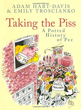 Taking the Piss: A Potted History of Pee 9781845883515