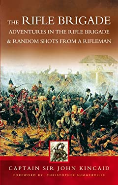 Tales from the Rifle Brigade: Adventures in the Rifle Brigade and Random Shots from a Rifleman 9781844152889
