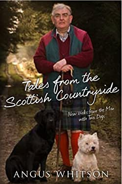 Tales from the Scottish Countryside: New Walks with the Man with Two Dogs 9781845022570