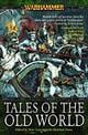 Tales of the Old World  by Marc Gascoigne, 9781844164523