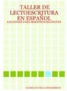 Taller de Lectoescritura En Espanol: Lecciones Para Maestros Bilingues
