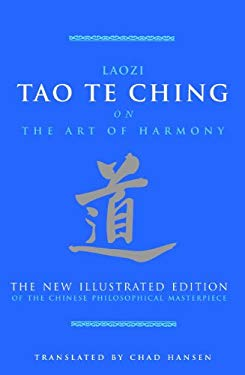 Tao Te Ching on the Art of Harmony: The New Illustrated Edition of the Chinese Philosophical Masterpiece 9781844838509