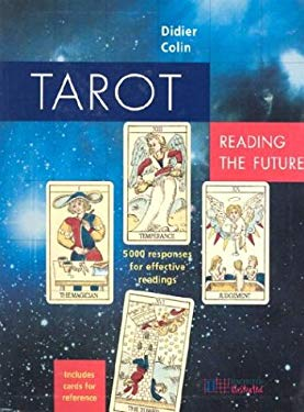 Tarot: Reading the Future: 5,000 Responses for Effective Readings [With Cards] 9781842021859