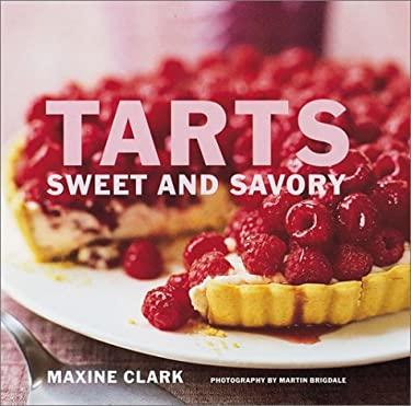 Tarts: Sweet and Savory 9781841724201