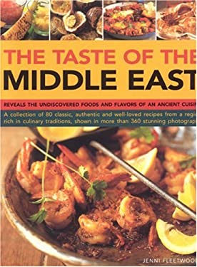 Taste of the Middle East: The Food and Cooking of a Rich Cultural Heritage 9781844763818
