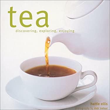 Tea: Discovering, Exploring, Enjoying 9781841723518