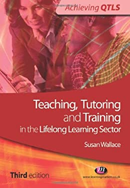 Teaching, Tutoring and Training in the Lifelong Learning Sector: Third Edition 9781844450909