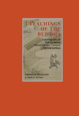 Teachings of the Buddha: The Wisdom of the Dharma, from the Pali Canon to the Sutras 9781844838189