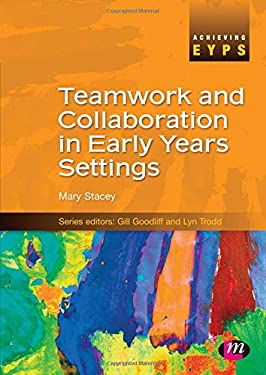 Teamwork and Collaboration in Early Years Settings 9781844452675