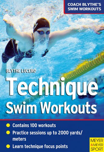 Technique Swim Workouts: Coach Blythe's Swim Workouts 9781841262680