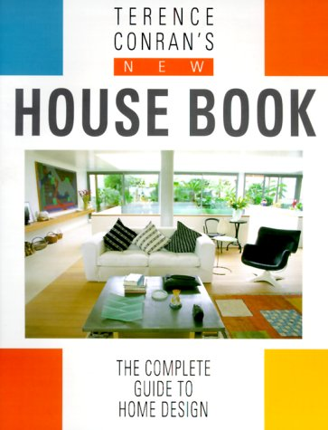 Terence Conran's New House Book: The Complete Guide to Home Design 9781840911121