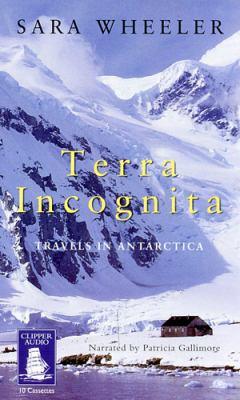 Terra Incognita: Travels in Antarctica 9781841972664