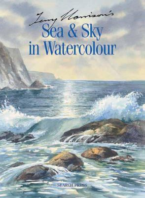 Terry Harrison's Sea & Sky in Watercolour 9781844481989