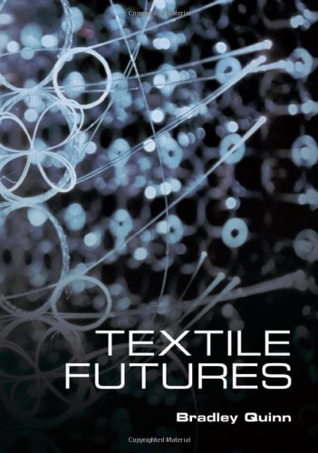 Textile Futures: Fashion, Design and Technology 9781845208073