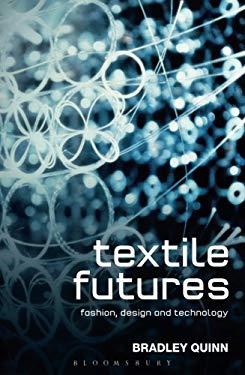 Textile Futures : Fashion, Design and Technology