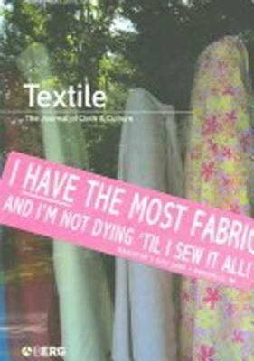 Textile, Volume 4, Issue 1: The Journal of Cloth and Culture 9781845204235