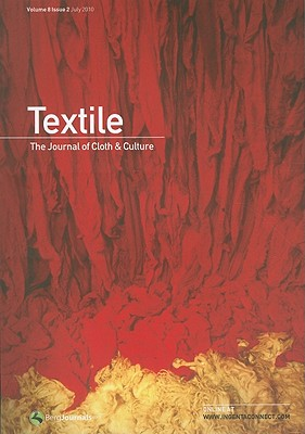 Textile Volume 8 Issue 2: The Journal of Cloth & Culture 9781847886781