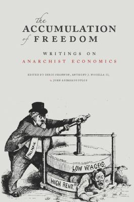 The Accumulation of Freedom: Writings on Anarchist Economics 9781849350945