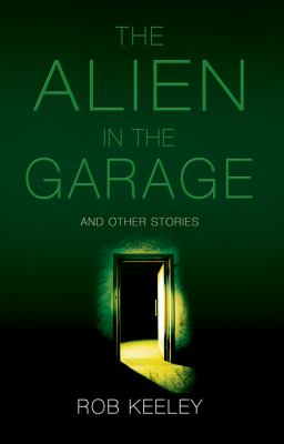 Alien in the Garage and Other Stories