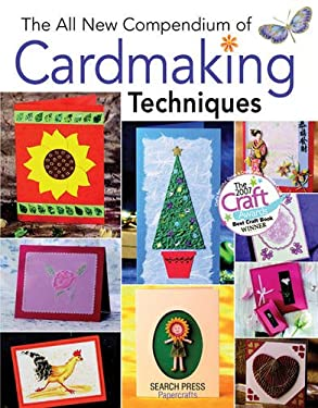 The All New Compendium of Cardmaking Techniques 9781844481613