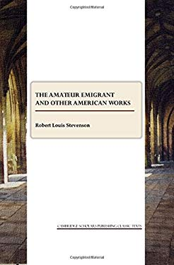 The Amateur Emigrant and Other American Works 9781847187956