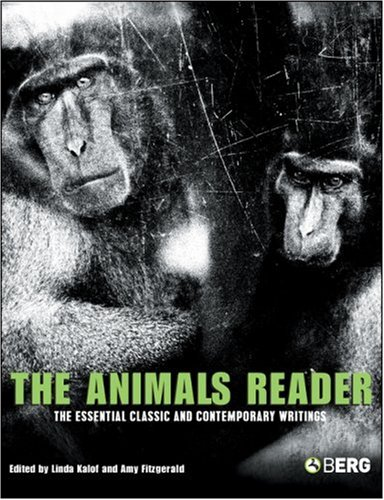 The Animals Reader: The Essential Classic and Contemporary Writings 9781845204709